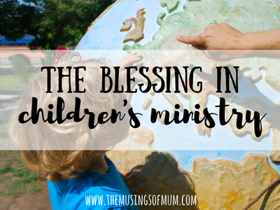 The Blessing In Childrens Ministry
