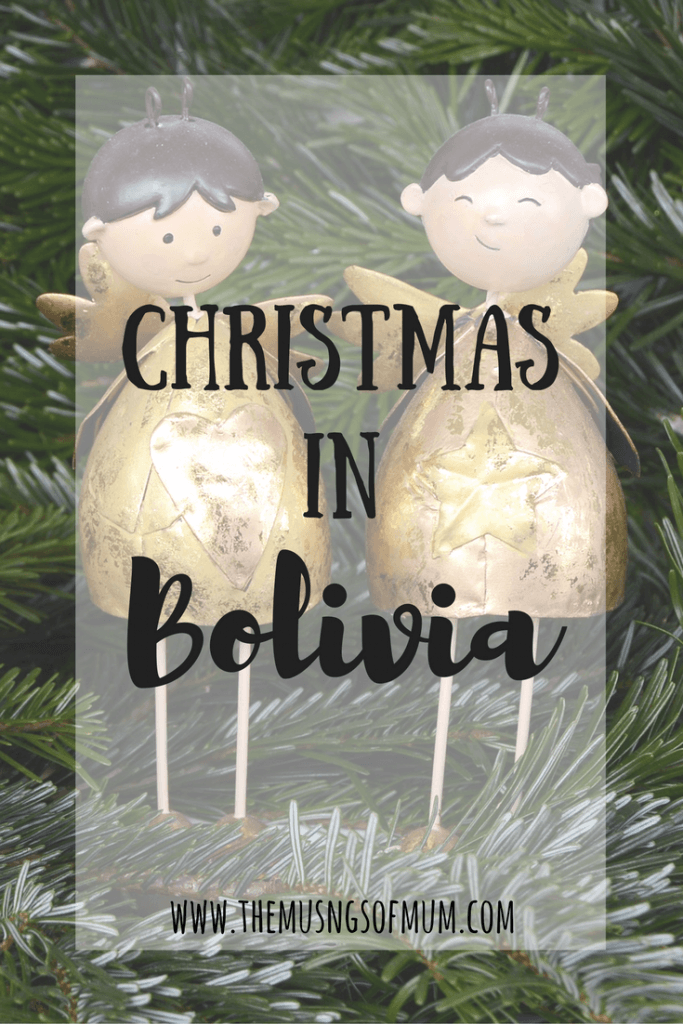 Christmas in Bolivia - The Musings of Mum