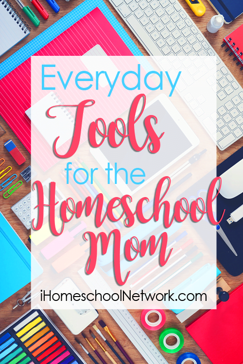 Everyday Tools For The Homeschool Mom