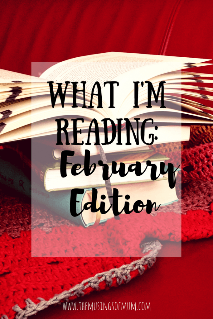 What I'm Reading: February Edition | The Musings of Mum