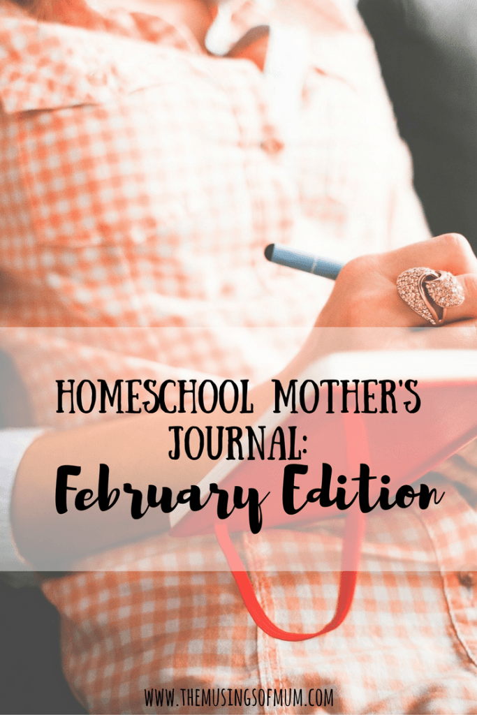 Homeschool Mother's Journal: February Edition | The Musings of Mum