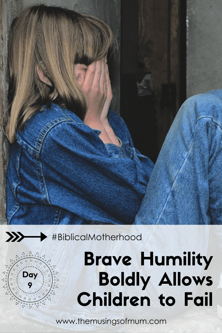 Brave Humility Boldly Allows Children to Fail